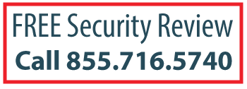 Get an Security Review FREE! Call 855-716-5740